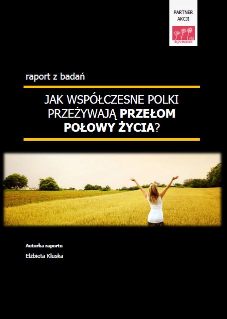 Dowiedz się jak współczesne Polki przeżywają przełom połowy życia